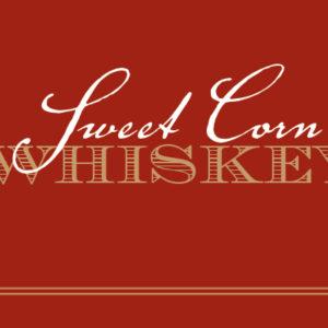 Sweet Corn Whiskey